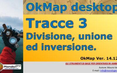Tracce 3, divisione, unione ed inversione